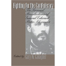 Fighting for the Confederacy: The Personal Recollections of General Edward Porter Alexander