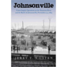 Johnsonville: Union Supply Operations on the Tennessee River and the Battle of Johnsonville