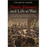 Death, Disease, and Life at War: The Civil War Letters of Surgeon James D. Benton