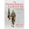 The Petersburg Regiment in the Civil War: A History of the 12th Virginia Infantry