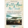 Battle Above the Clouds: Lifting the Siege of Chattanooga and the Battle of Lookout Mountain