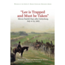 Lee is Trapped and Must be Taken: Eleven Fateful Days after Gettysburg