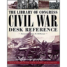 Library of Congress Civil War Desk Reference