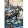 The CSS Virginia: Sink Before Surrender