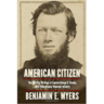 American Citizen: The Civil War writings of Captain George A. Brooks