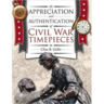 Appreciation and Authentication of Civil War Timepieces