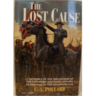 The Lost Cause: A New Southern History of the War of the Confederates