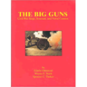 The Big Guns: Civil War Siege, Seacoast, and Naval Cannon